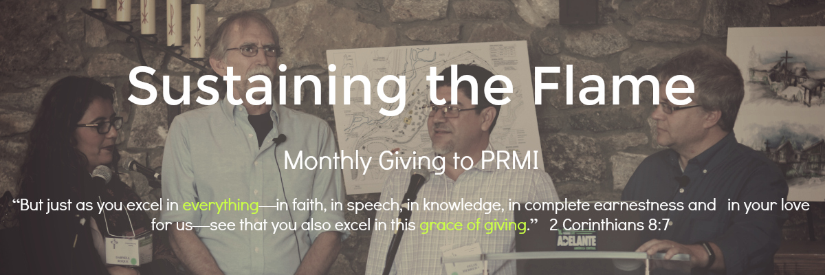 Sustaining the Flame - the monthly giving program of PRMI