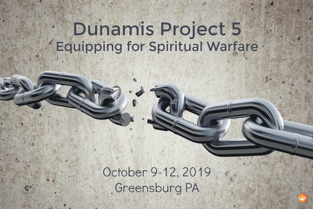 Dunamis Project 5: Equipping for Spiritual Warfare - Greensburg PA 2019