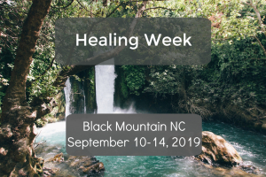 Healing Week 2019-- Black Mountain, NC