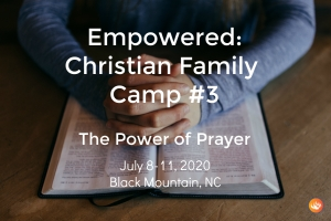 Empowered Christian Family Camp #3 2020